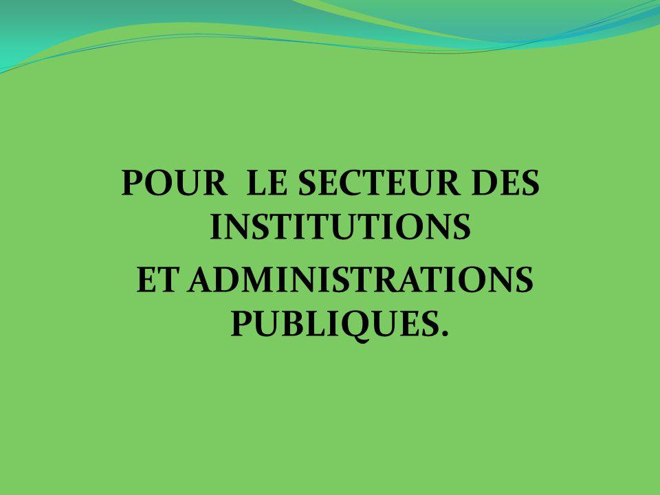 POUR LE SECTEUR DES INSTITUTIONS