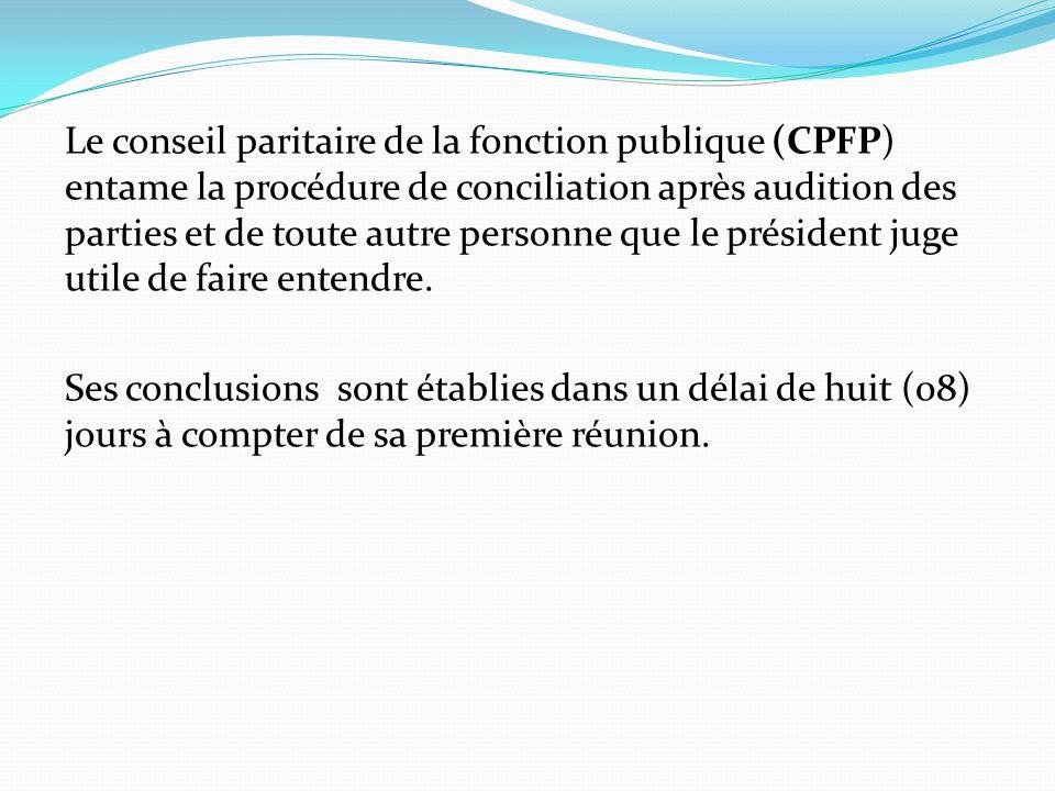 Le conseil paritaire de la fonction publique (CPFP) entame la procédure de conciliation après audition des parties et de toute autre personne que le président juge utile de faire entendre.
