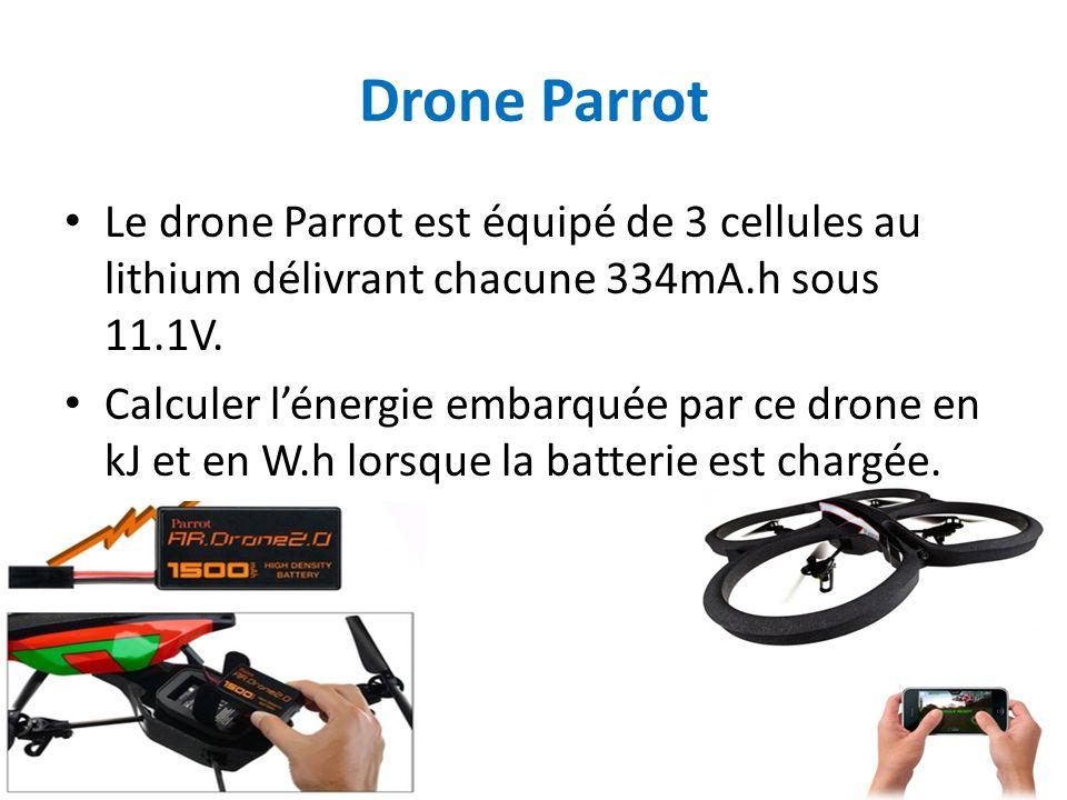 Drone Parrot Le drone Parrot est équipé de 3 cellules au lithium délivrant chacune 334mA.h sous 11.1V.