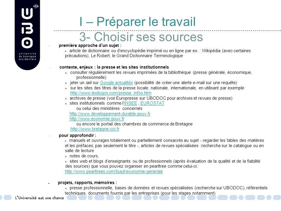 I – Préparer le travail 3- Choisir ses sources