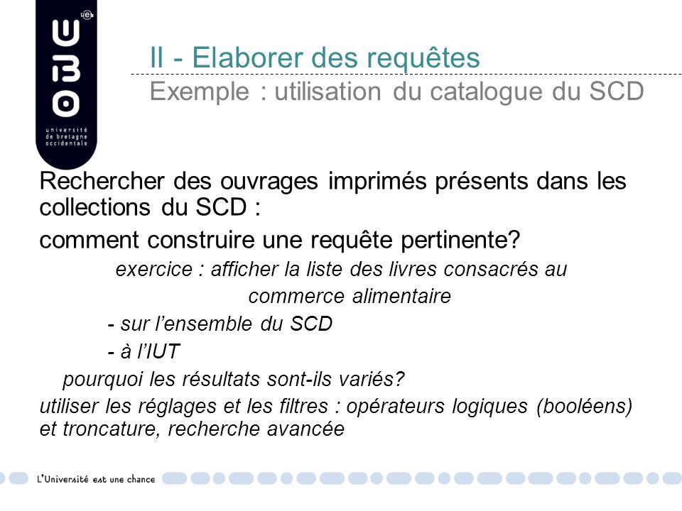 II - Elaborer des requêtes Exemple : utilisation du catalogue du SCD