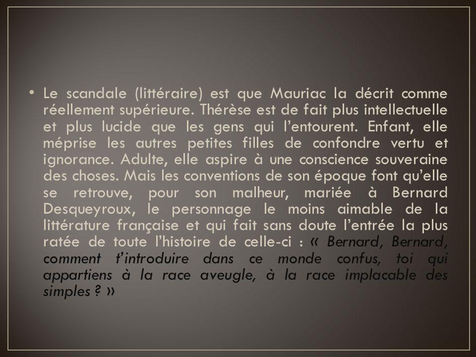 Le scandale (littéraire) est que Mauriac la décrit comme réellement supérieure.