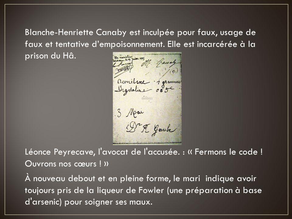 Blanche-Henriette Canaby est inculpée pour faux, usage de faux et tentative d'empoisonnement. Elle est incarcérée à la prison du Hâ.
