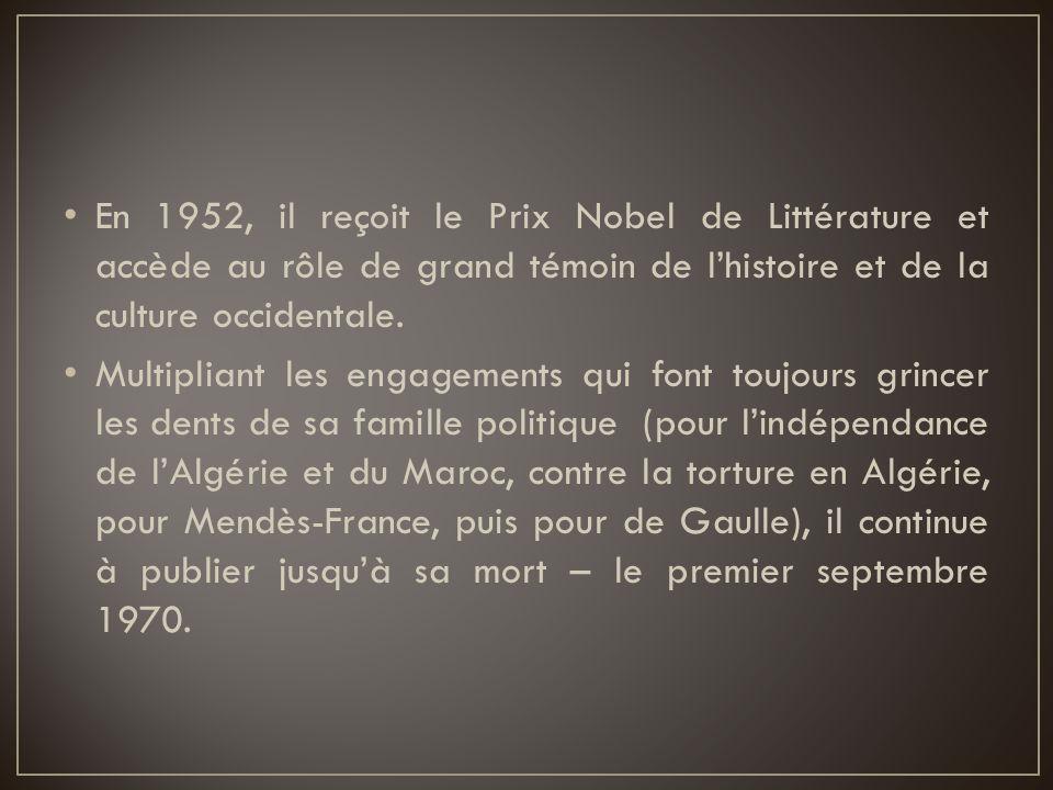 En 1952, il reçoit le Prix Nobel de Littérature et accède au rôle de grand témoin de l'histoire et de la culture occidentale.