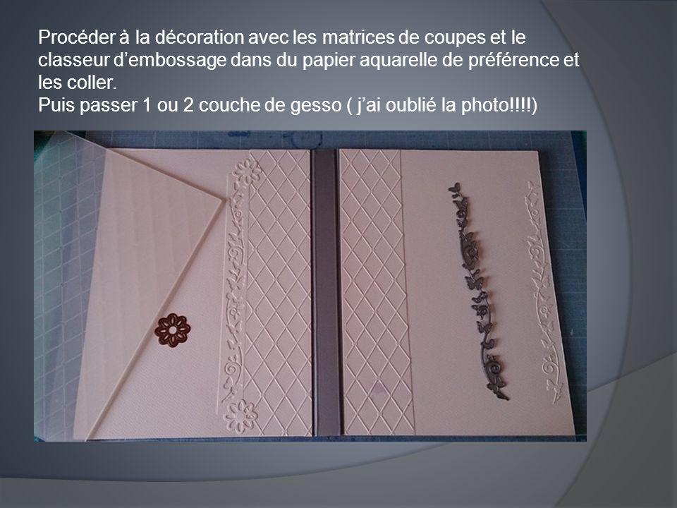 Procéder à la décoration avec les matrices de coupes et le classeur d'embossage dans du papier aquarelle de préférence et les coller.