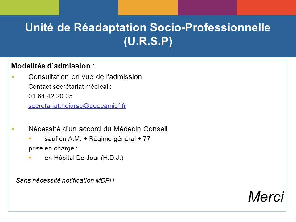 Unité de Réadaptation Socio-Professionnelle (U.R.S.P)