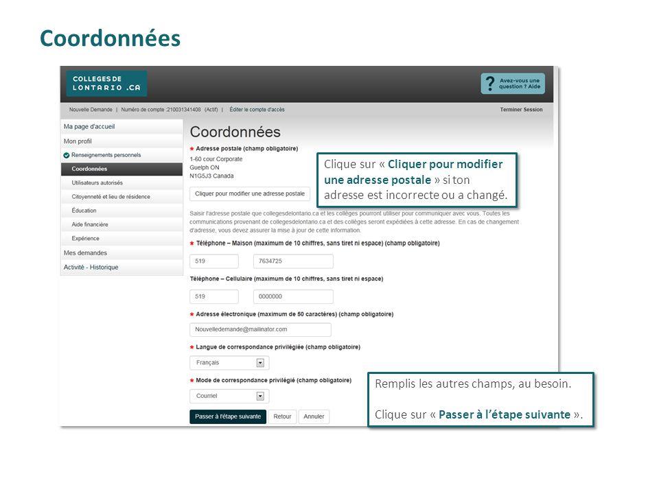 Coordonnées Clique sur « Cliquer pour modifier une adresse postale » si ton adresse est incorrecte ou a changé.