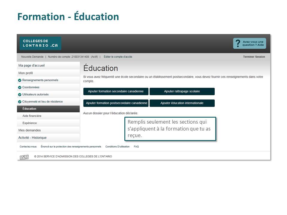 Formation - Éducation Remplis seulement les sections qui s'appliquent à la formation que tu as reçue.