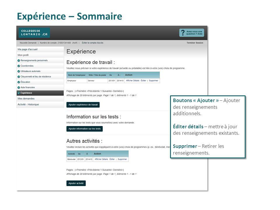 Expérience – Sommaire Boutons « Ajouter » – Ajouter des renseignements additionnels. Éditer détails – mettre à jour des renseignements existants.