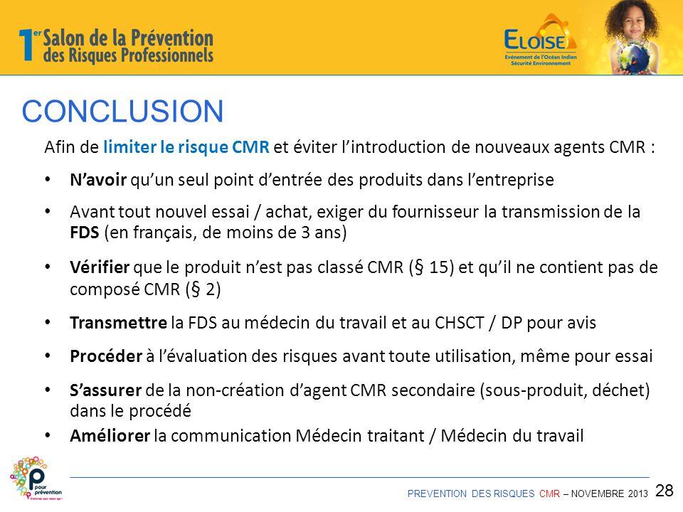 CONCLUSION Afin de limiter le risque CMR et éviter l'introduction de nouveaux agents CMR :