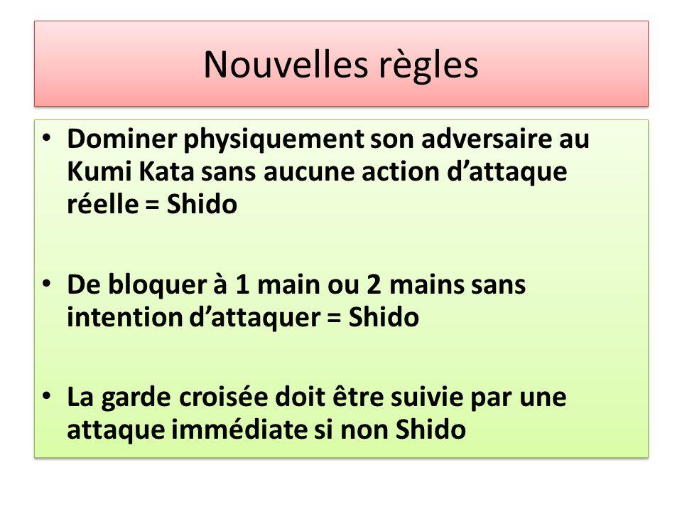 Nouvelles règles Dominer physiquement son adversaire au Kumi Kata sans aucune action d'attaque réelle = Shido.