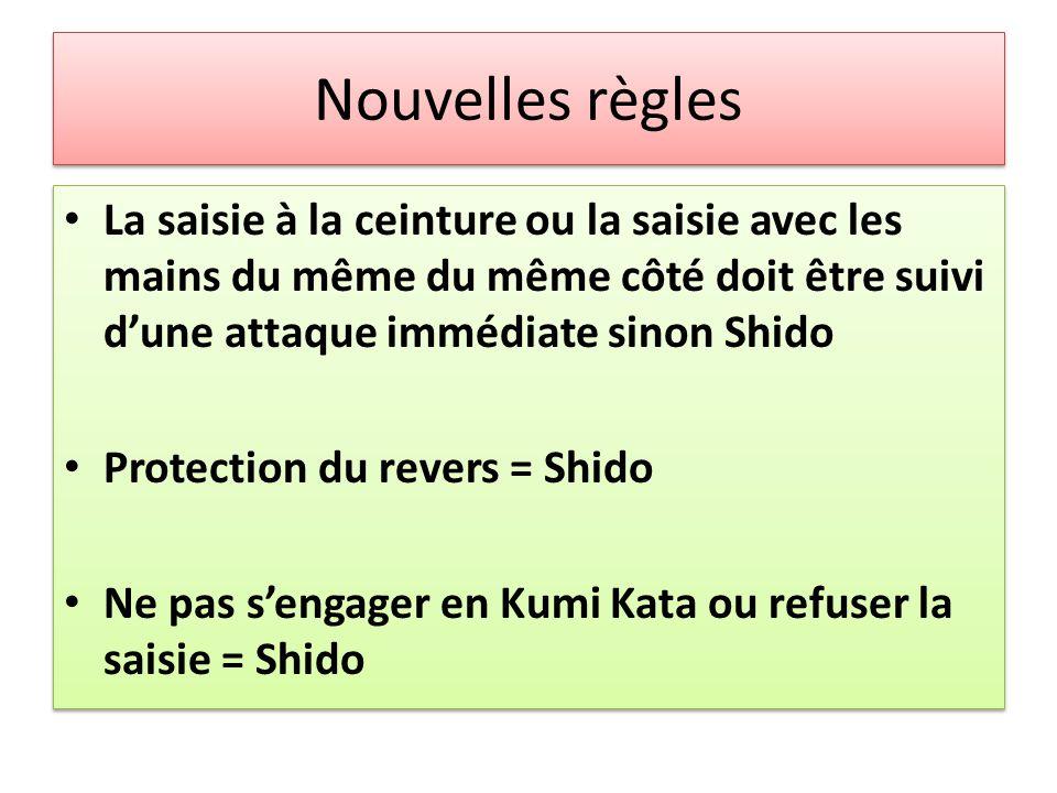 Nouvelles règles La saisie à la ceinture ou la saisie avec les mains du même du même côté doit être suivi d'une attaque immédiate sinon Shido.