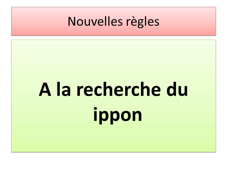 Nouvelles règles A la recherche du ippon