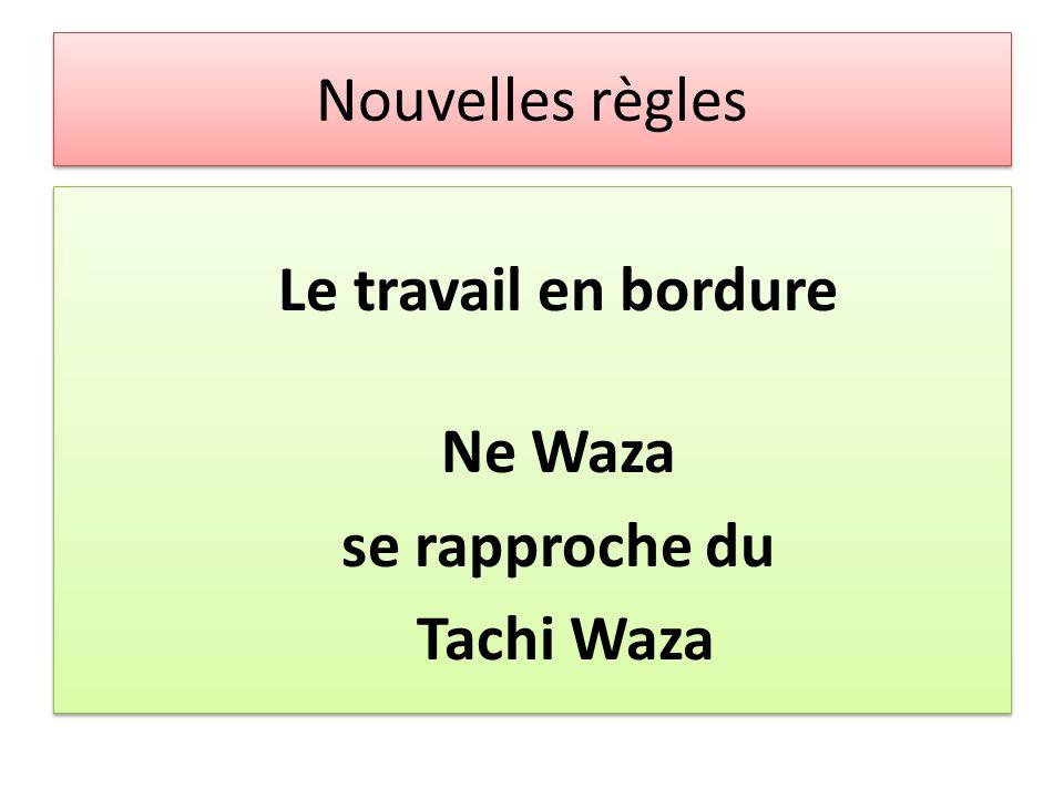 Le travail en bordure Ne Waza se rapproche du Tachi Waza