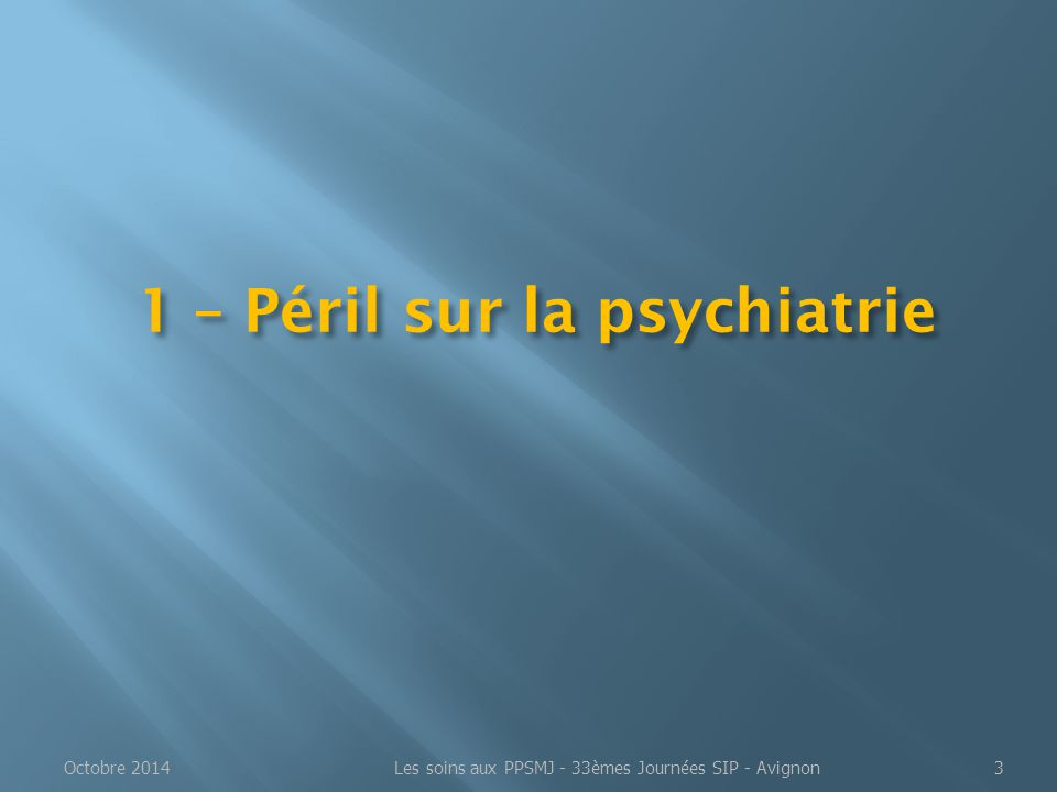 1 – Péril sur la psychiatrie
