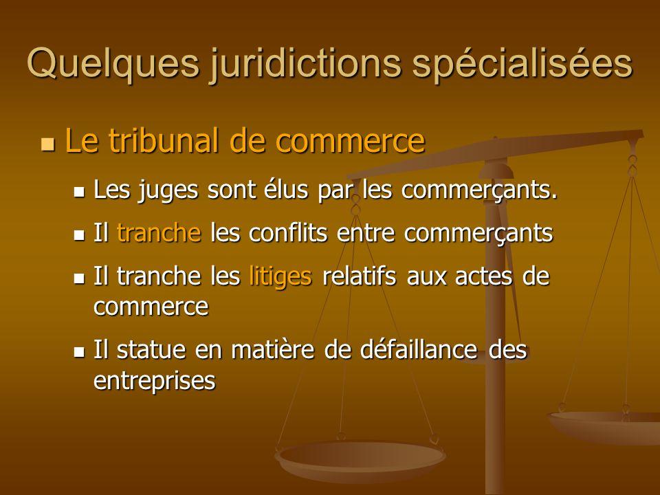 Quelques juridictions spécialisées