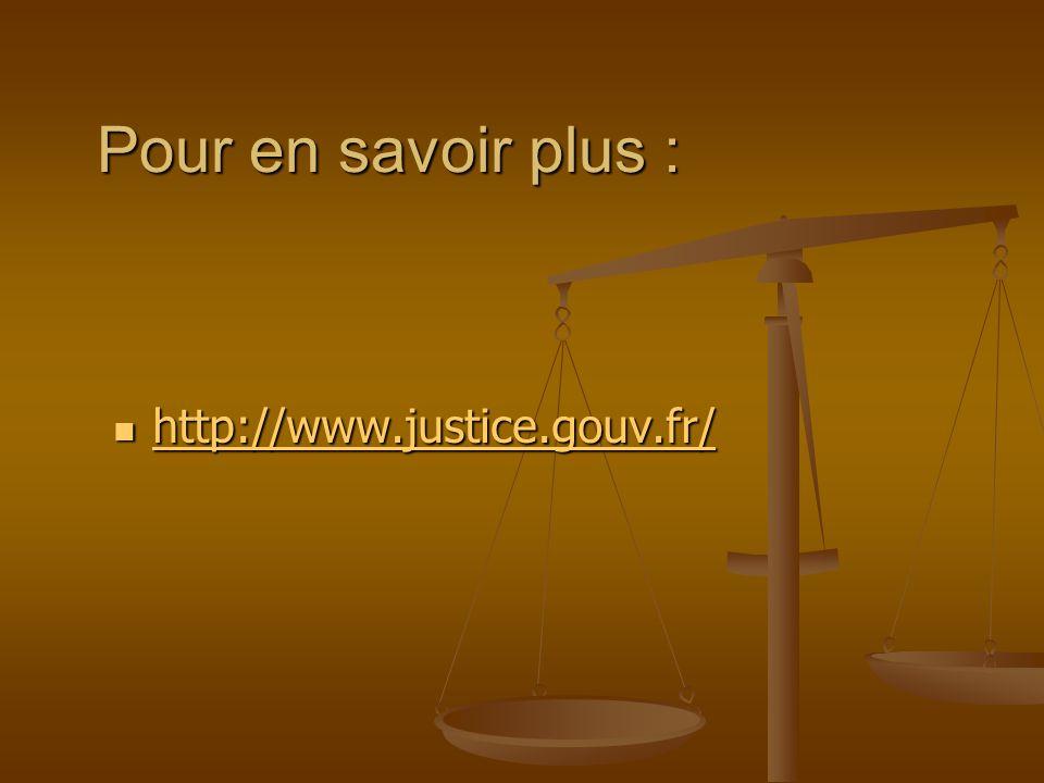 Pour en savoir plus : http://www.justice.gouv.fr/