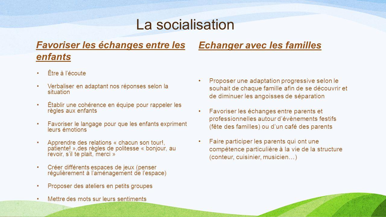 La socialisation Echanger avec les familles