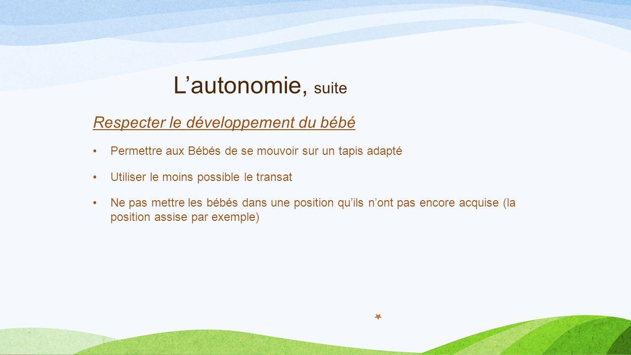 L'autonomie, suite Respecter le développement du bébé