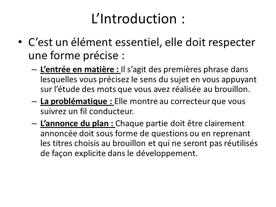 L'Introduction : C'est un élément essentiel, elle doit respecter une forme précise :