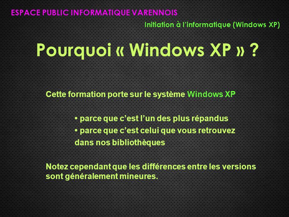 Pourquoi « Windows XP » ESPACE PUBLIC INFORMATIQUE VARENNOIS