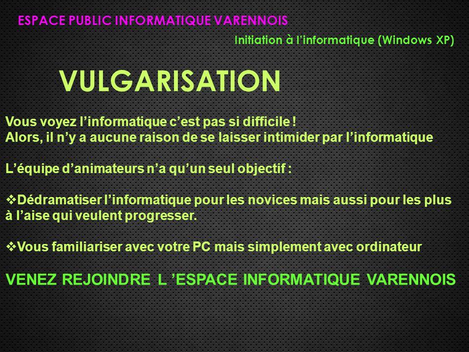 VULGARISATION VENEZ REJOINDRE L 'ESPACE INFORMATIQUE VARENNOIS