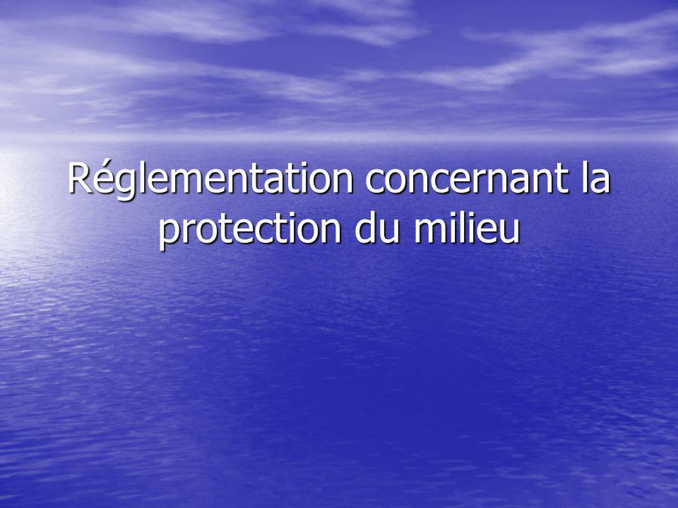 Réglementation concernant la protection du milieu