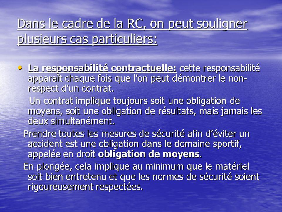 Dans le cadre de la RC, on peut souligner plusieurs cas particuliers: