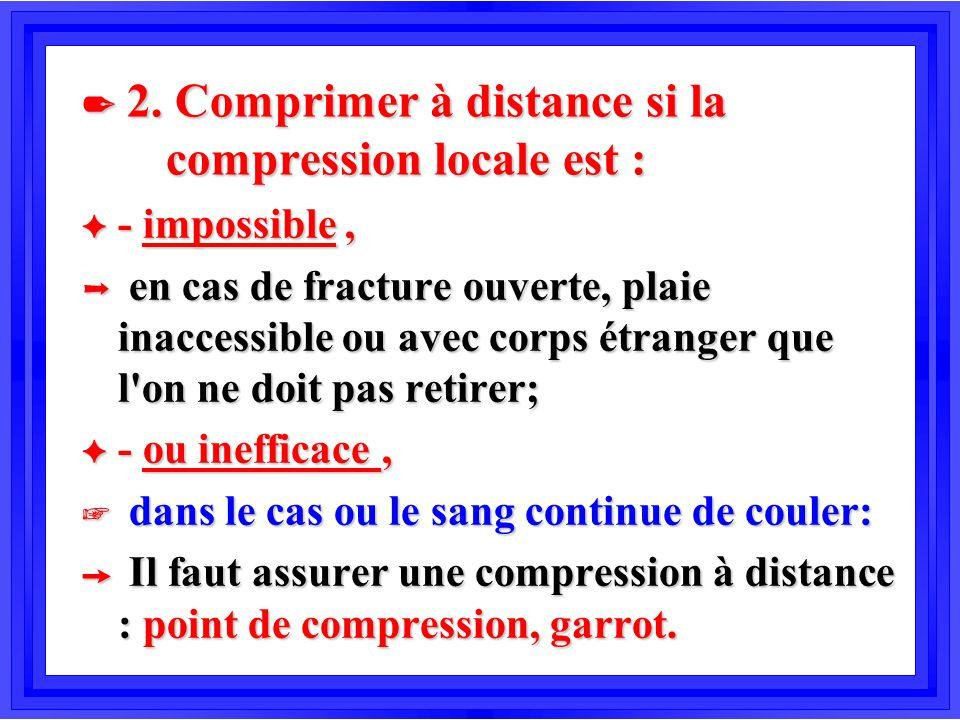 2. Comprimer à distance si la compression locale est :