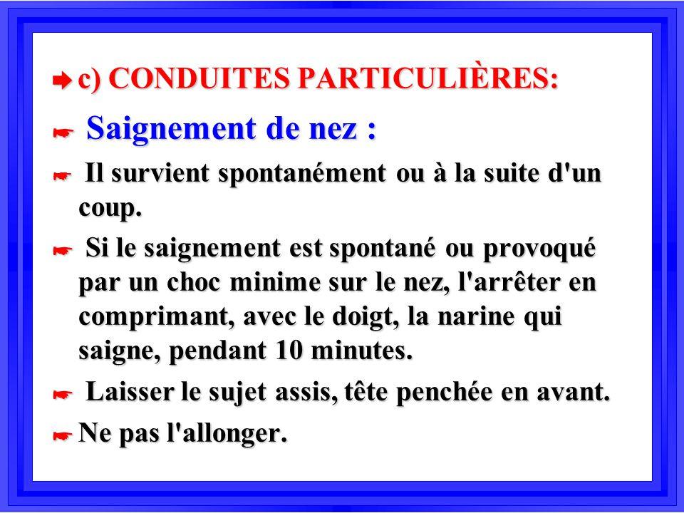 c) CONDUITES PARTICULIÈRES: