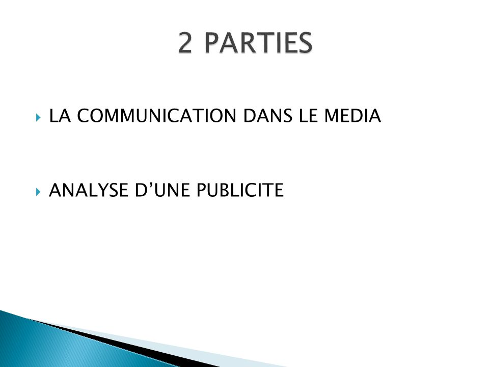 2 PARTIES LA COMMUNICATION DANS LE MEDIA ANALYSE D'UNE PUBLICITE
