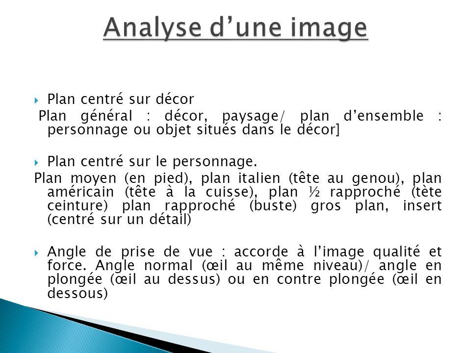 Analyse d'une image Plan centré sur décor