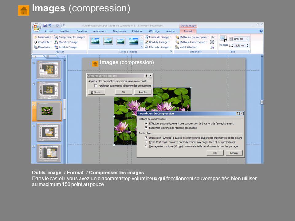 Images (compression) Outils image / Format / Compresser les images