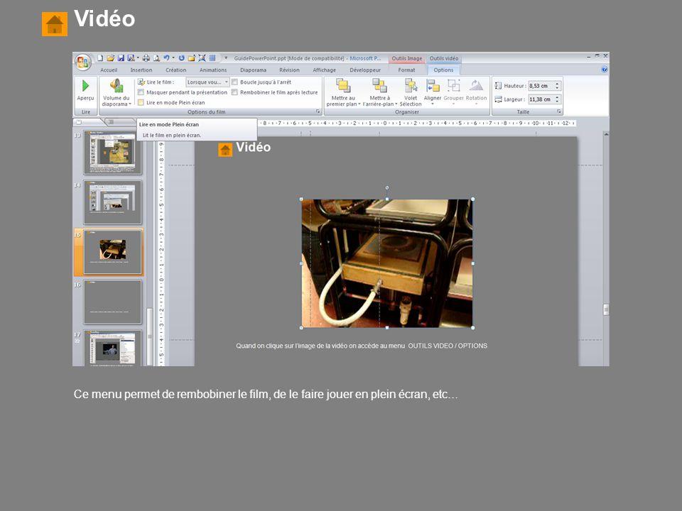 Vidéo Ce menu permet de rembobiner le film, de le faire jouer en plein écran, etc…