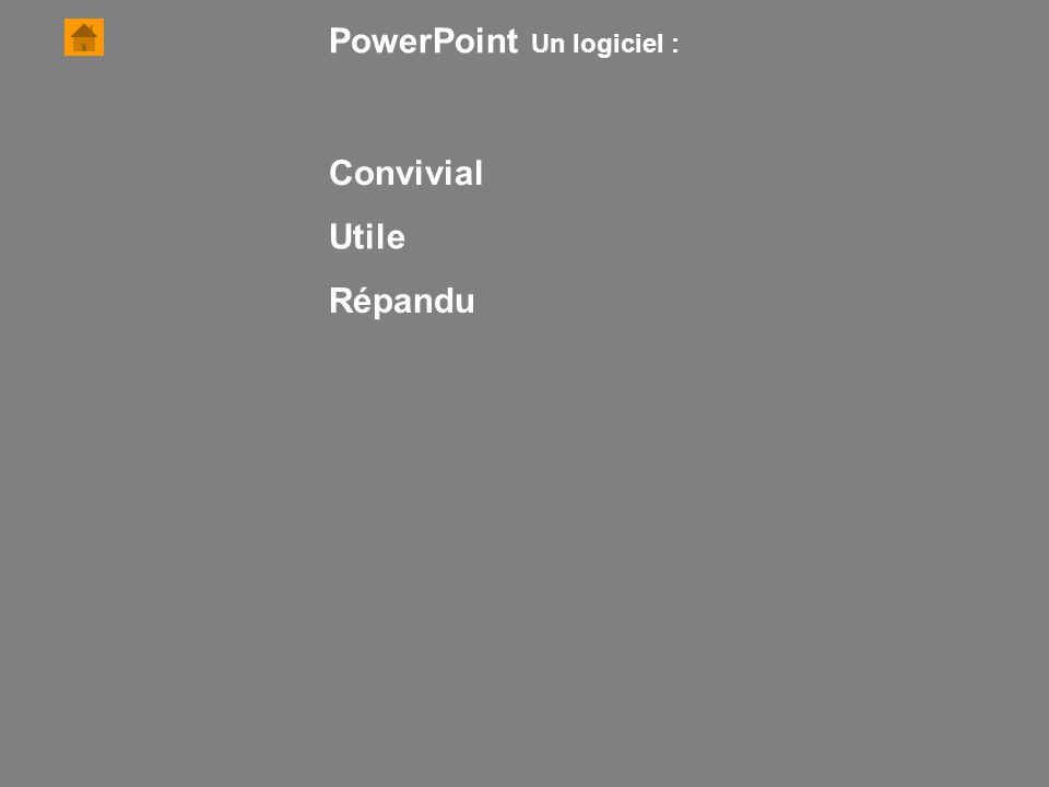 PowerPoint Un logiciel :