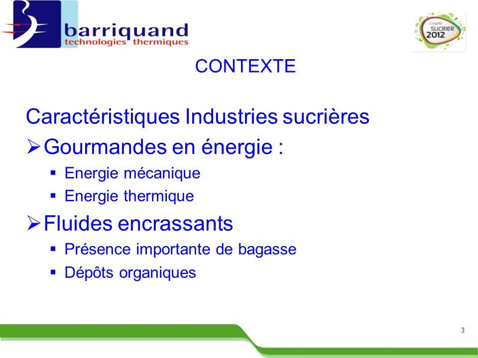 Caractéristiques Industries sucrières Gourmandes en énergie :