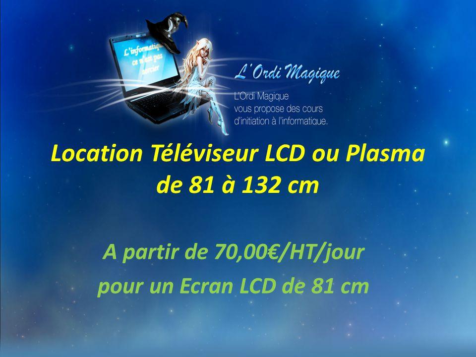 Location Téléviseur LCD ou Plasma de 81 à 132 cm