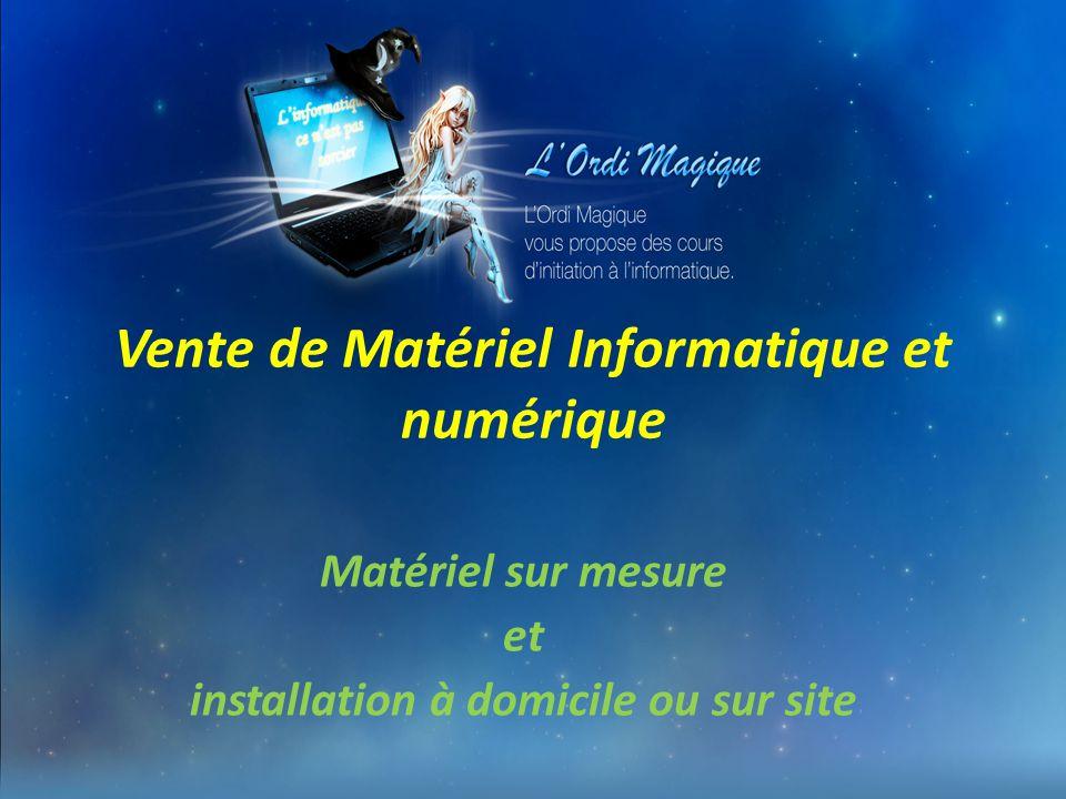 Vente de Matériel Informatique et numérique