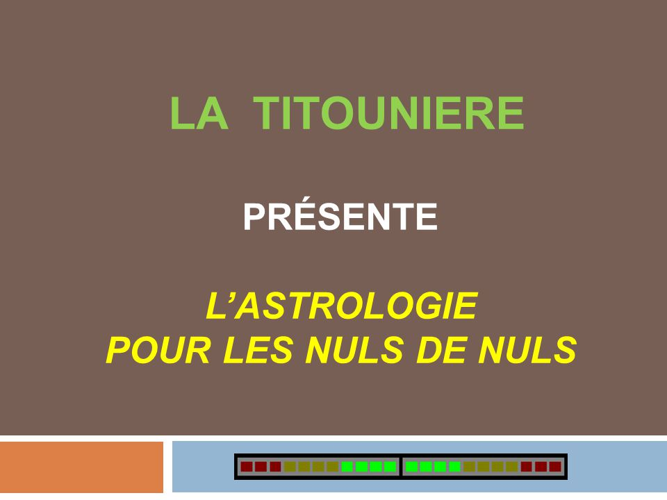 LA TITOUNIERE présente l'astrologie Pour les nuls de NULS
