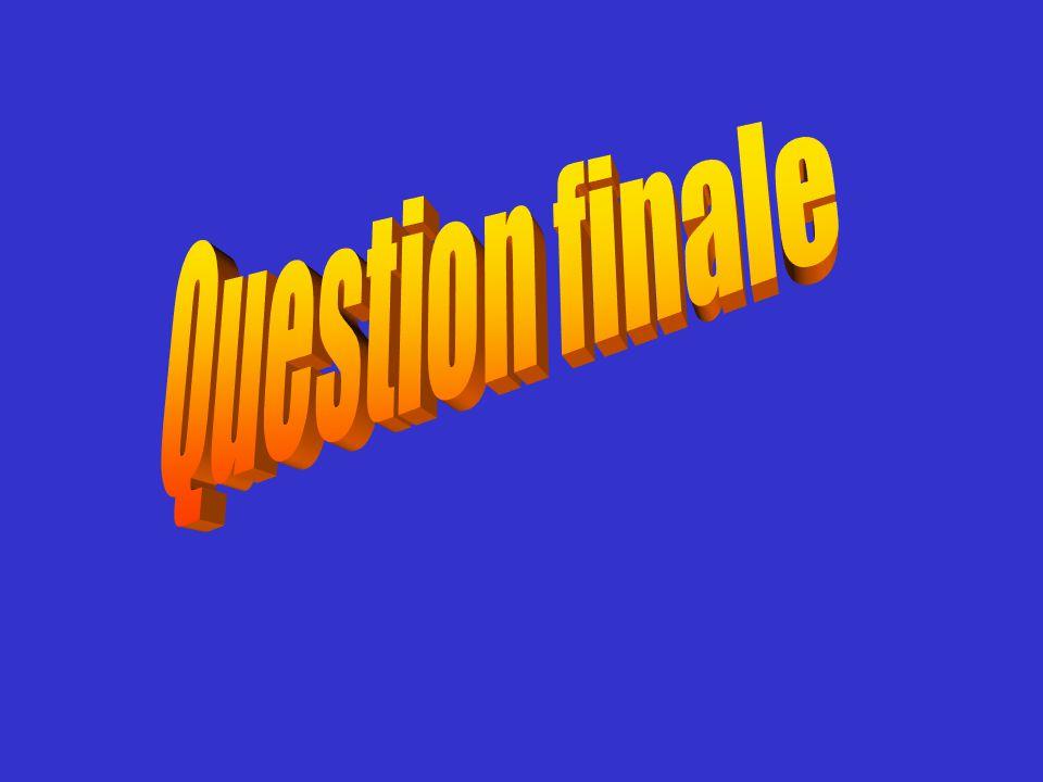 Question finale