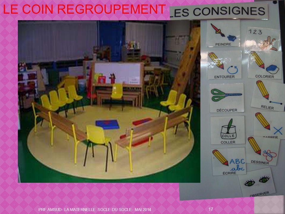 LE COIN REGROUPEMENT PRF AMSUD- LA MATERNELLE SOCLE DU SOCLE- MAI 2014