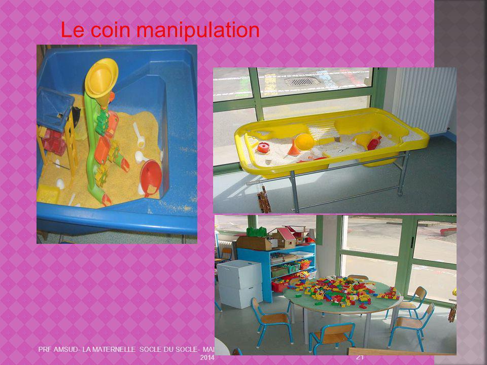 Le coin manipulation PRF AMSUD- LA MATERNELLE SOCLE DU SOCLE- MAI 2014