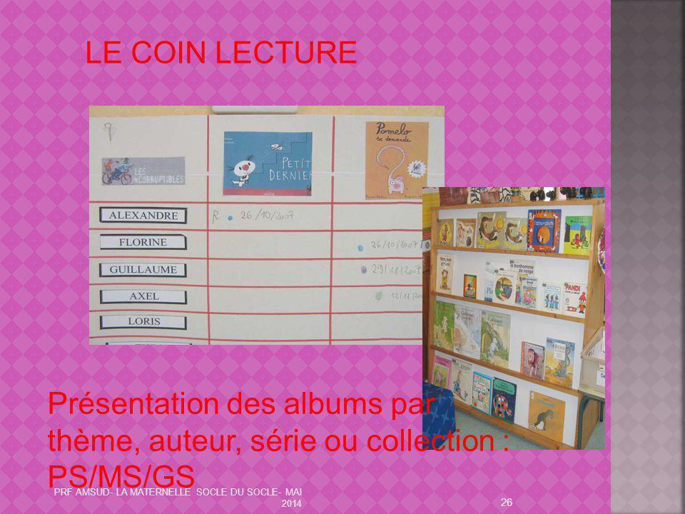 LE COIN LECTURE Présentation des albums par thème, auteur, série ou collection : PS/MS/GS.