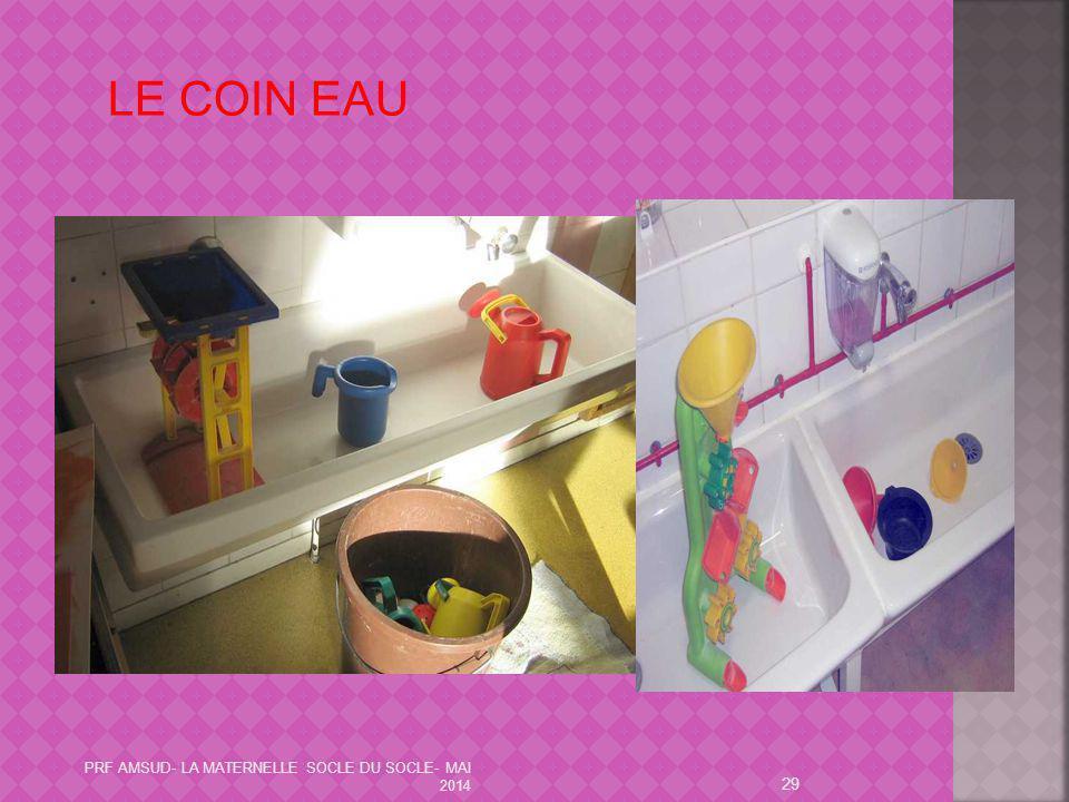 LE COIN EAU PRF AMSUD- LA MATERNELLE SOCLE DU SOCLE- MAI 2014