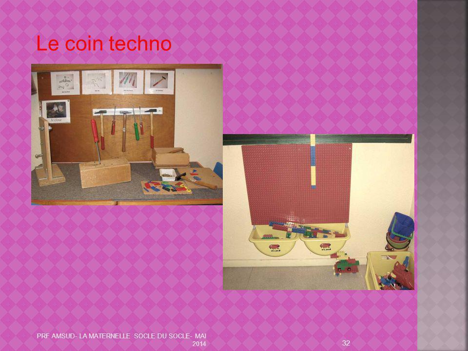 Le coin techno PRF AMSUD- LA MATERNELLE SOCLE DU SOCLE- MAI 2014