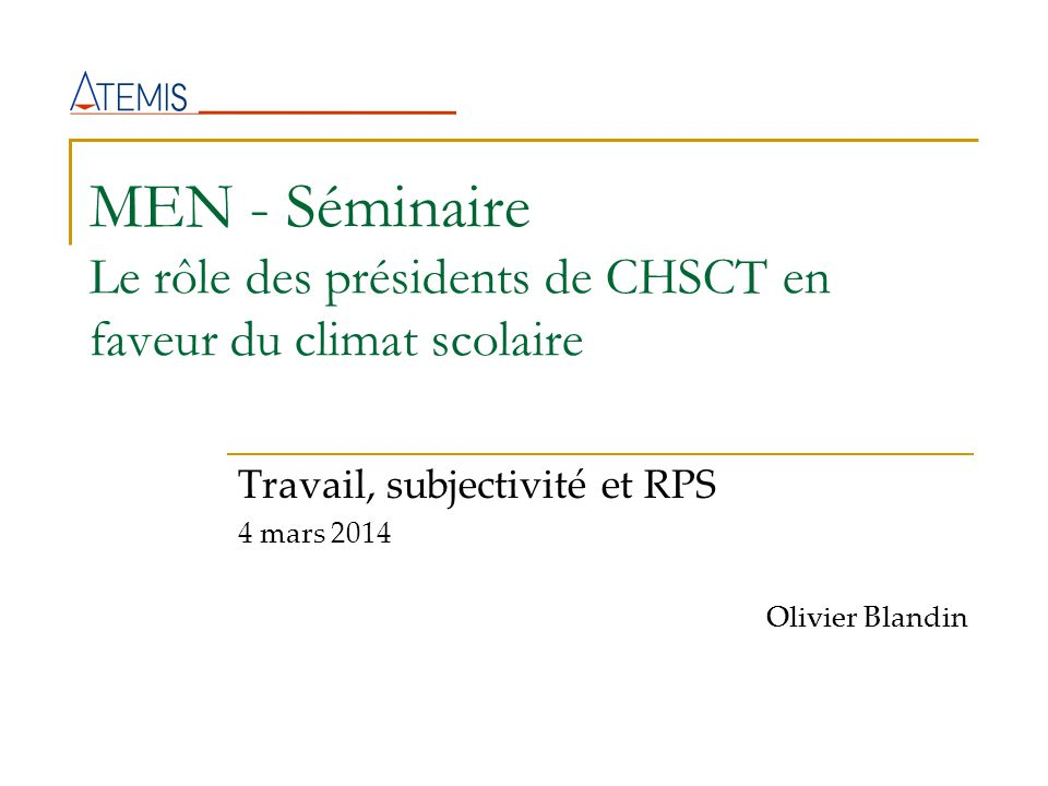 Travail, subjectivité et RPS 4 mars 2014 Olivier Blandin