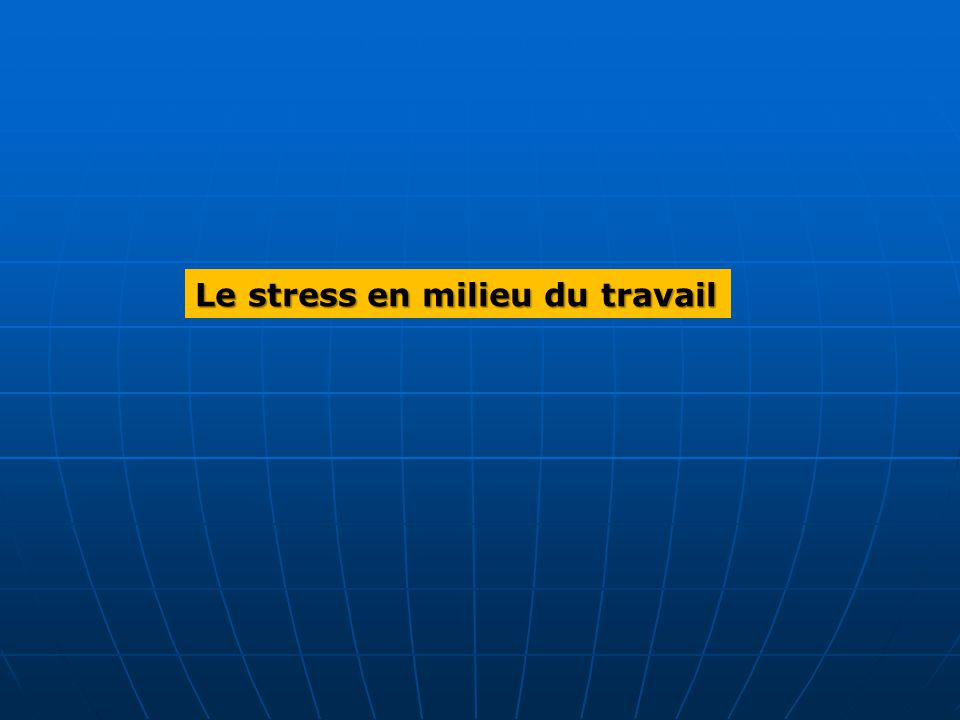Le stress en milieu du travail