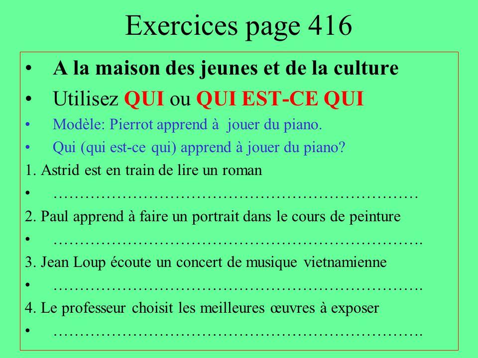 Exercices page 416 A la maison des jeunes et de la culture