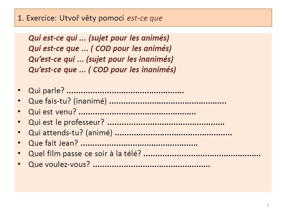 1. Exercice: Utvoř věty pomocí est-ce que - SOLUTION