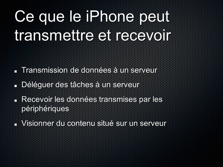 Ce que le iPhone peut transmettre et recevoir